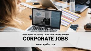 Career for Aspiring Public School Teachers - Corporate Jobs