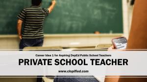 Career for Aspiring Public School Teachers - Private School Teacher