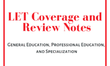 LET Coverage and Review Notes General Education, Professional Education, and Specialization